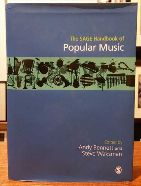 The SAGE Handbook of Popular Music, Andy Bennet; Steve Waksman