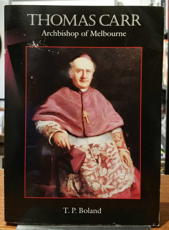 Thomas Carr: Archbishop of Melbourne, T.P. Boland