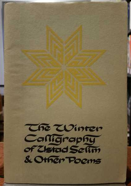 The Winter Calligraphy of Ustad Selim & Other Poems