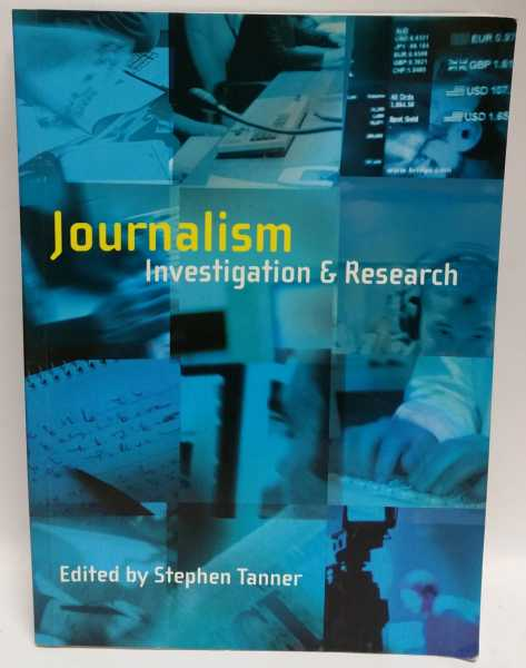 Journalism: Investigation & Research, Stephen Tanner