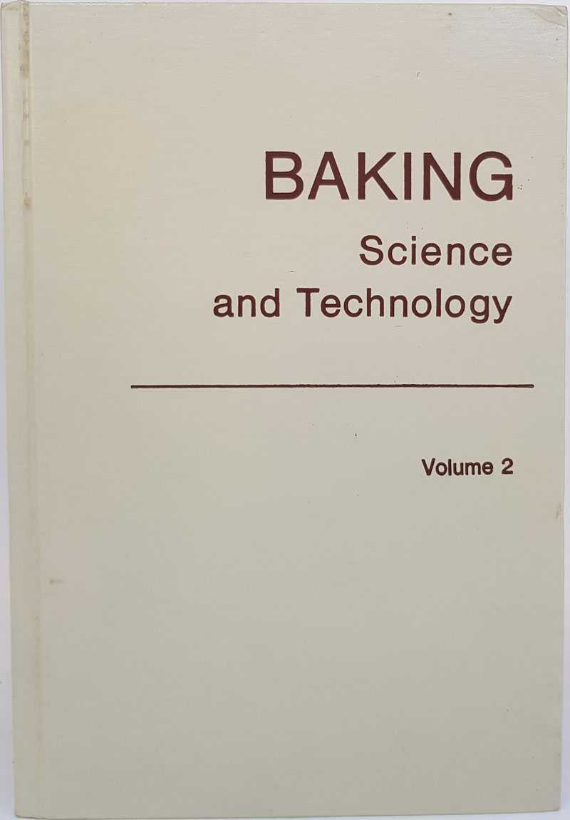 Baking: Science and Technology Volume II, E. J. Pyler