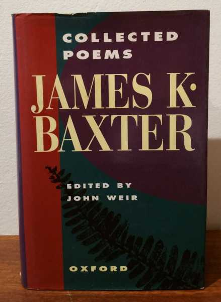James K. Baxter: Collected Poems, John Weir