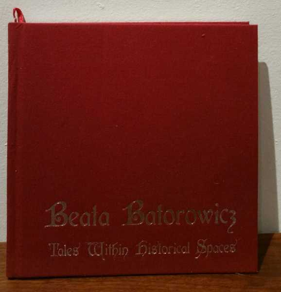 Tales Within Historical Spaces: Beata Batorowicz, Beata Batorowicz