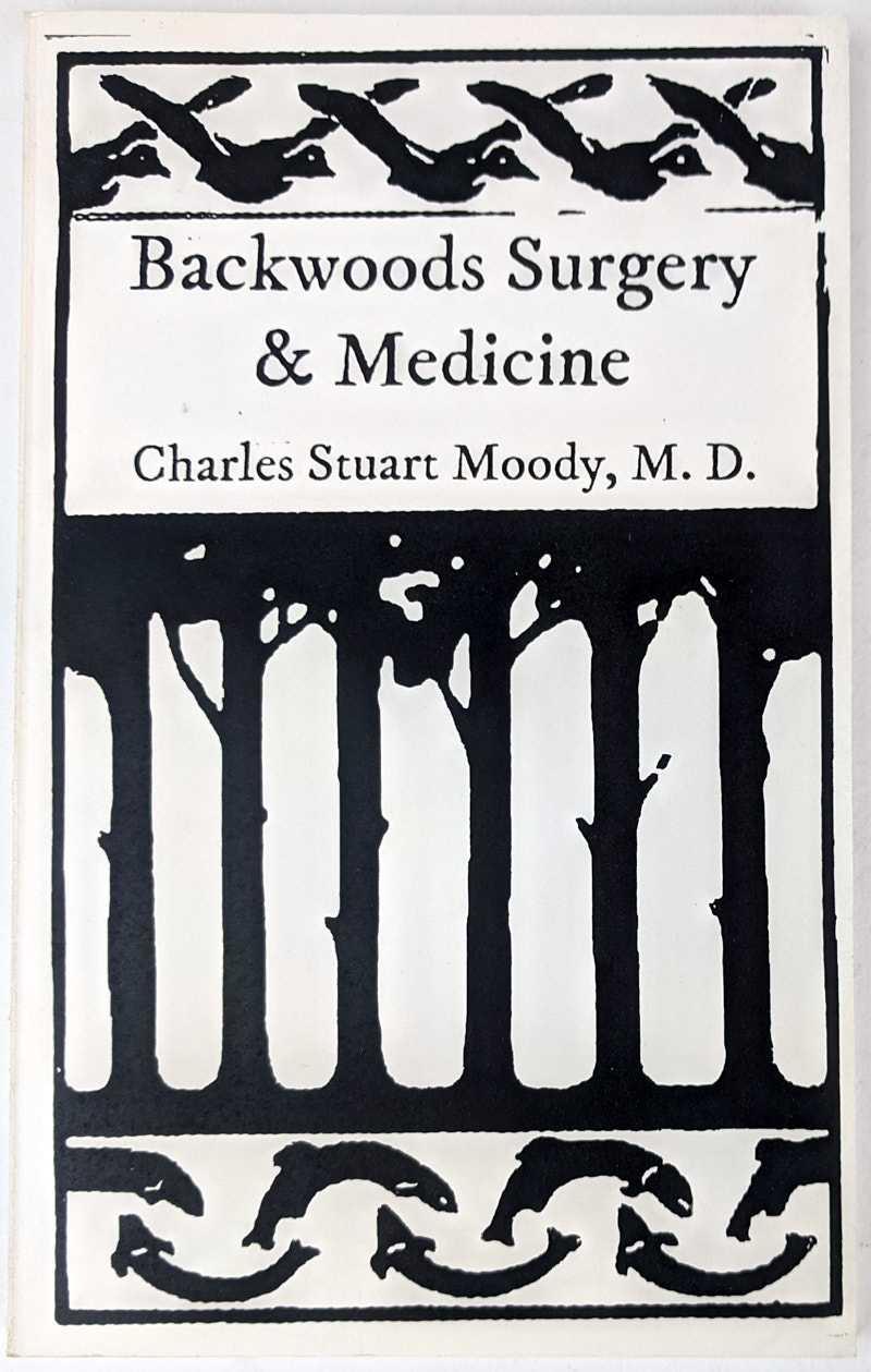 Backwoods Surgery & Medicine, Charles Stuart Moody