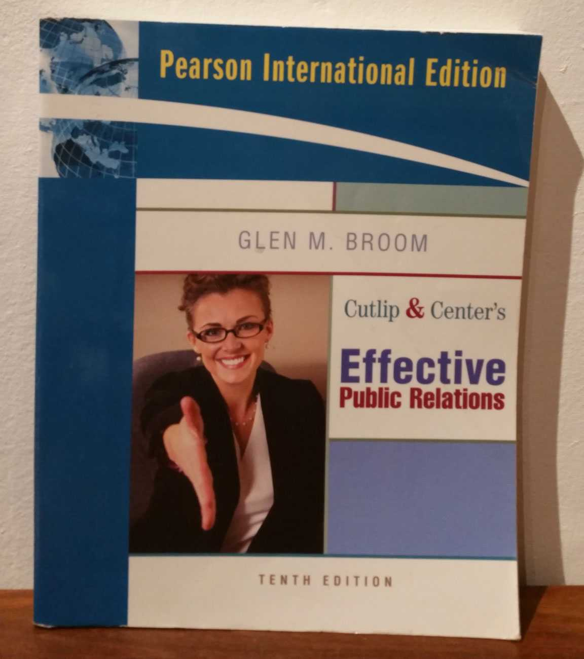 Cutlip & Center's Effective Public Relations, Glen M. Broom