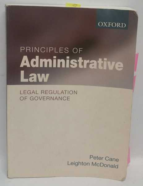 Principles of Administrative Law: Legal Regulation of Governance, Peter Cane; Leighton McDonald