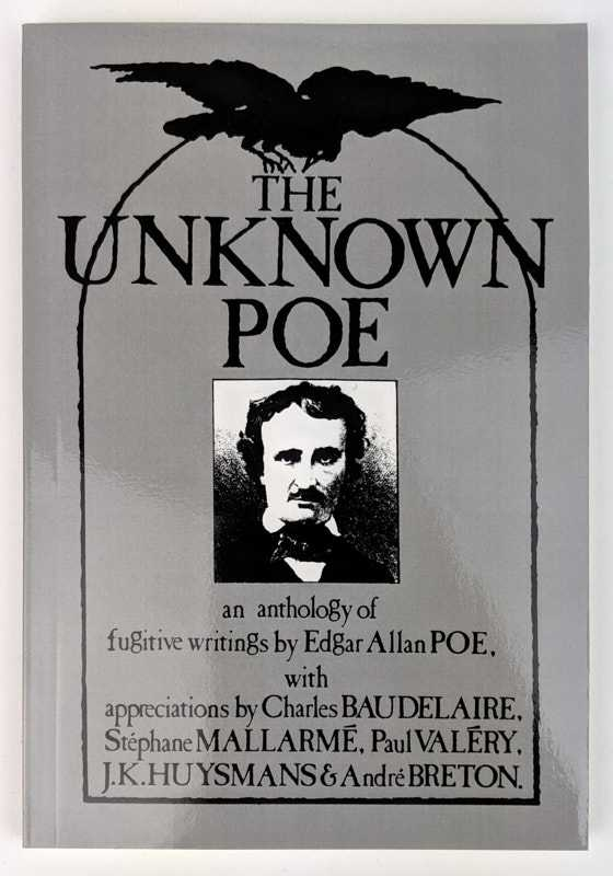 The Unknown Poe: An Anthology of Fugitive Writings by Edgar Allan Poe, Raymond Foye