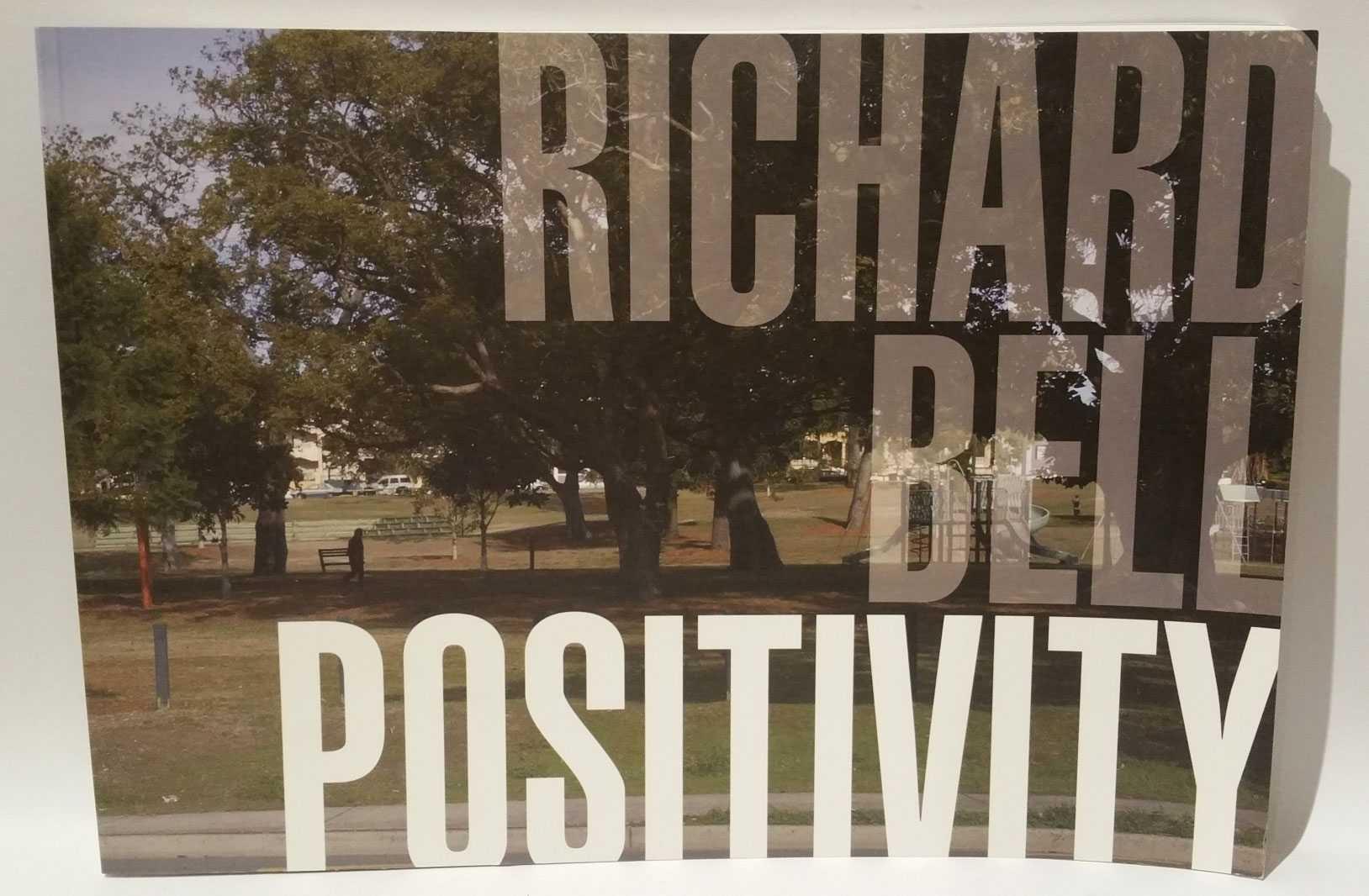 Richard Bell: Positivity, Richard Bell