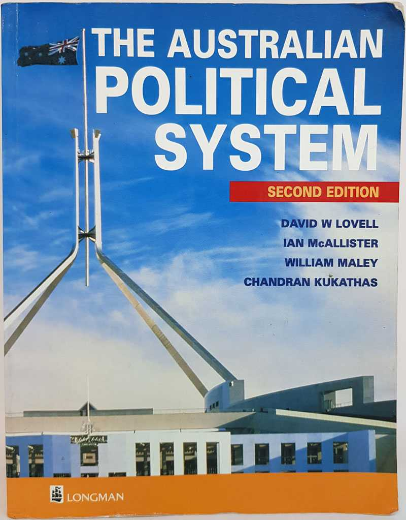 The Australian Political System, David W Lovell; Ian McAllister; William Maley; Chandran Kukathas