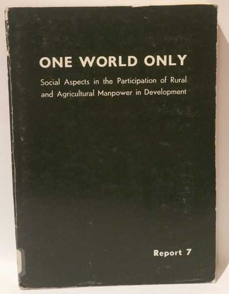One World Only: Prospects and Feasiblities of Low-Cost Housing Activities in Asia, Dieter Bielenstein