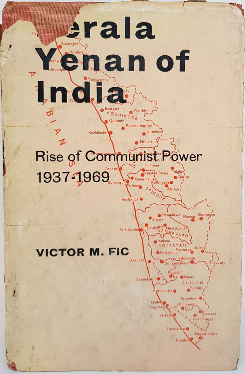 Kerala: Yenan of India: Rise of Communist Power: 1937-1969, Victor M. Fic