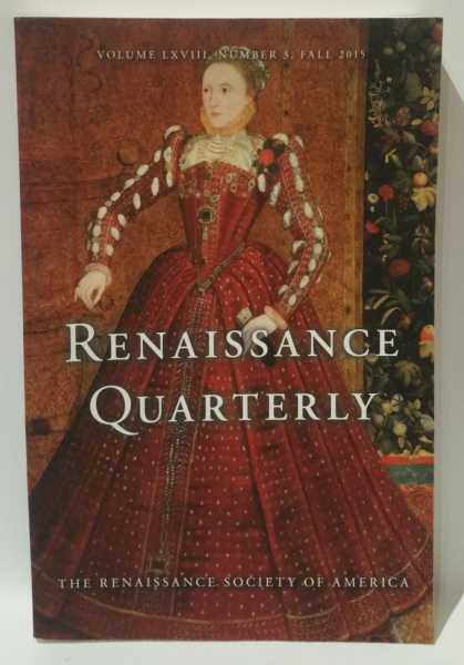 Renaissance Quarterly (Volume LXVIII, Number 3, Fall 2015), The Renaissance Society of America