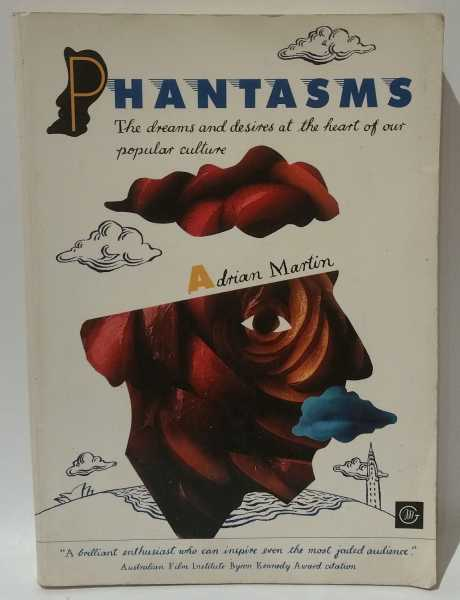 Phantasms: The dreams and desires at the heart of our popular culture, Adrian Martin