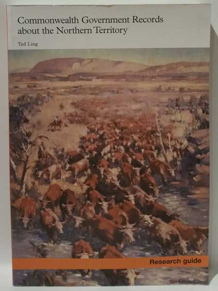 Commonwealth Government Records about the Northern Territory, Ted Ling