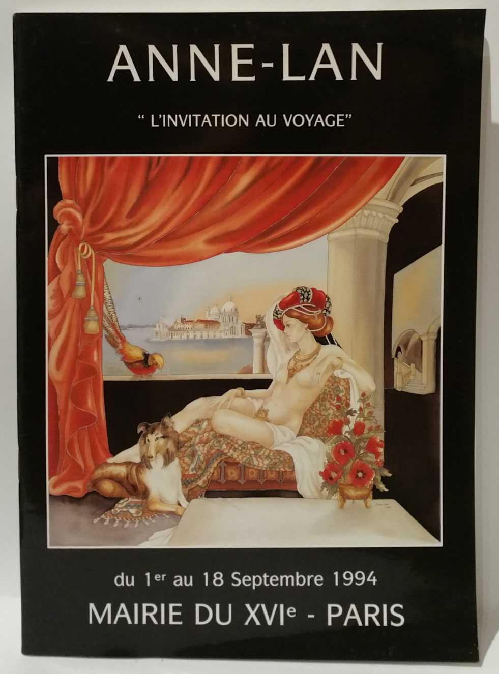 L'Invitation au Voyage: Mairie du XVIe - Paris (du 1er au 18 Septembre 1994), Anne-Lan