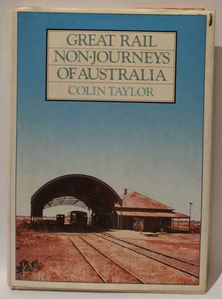 Great Rail Non-Journeys of Australia, Colin Taylor