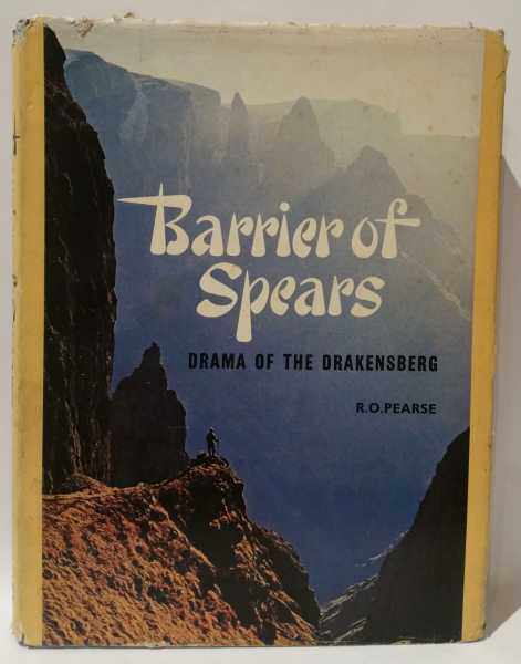 Barrier of Spears: Drama of the Drakensberg, R. O Pearse