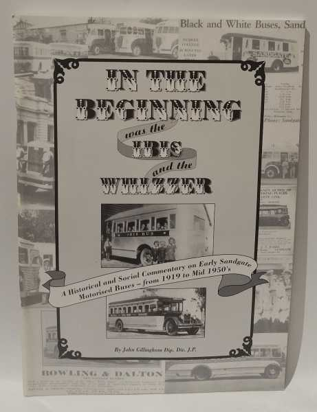 In The Beginning was the Ibis and the Whizzer: A Historical and Social Commentary on Early Sandgate Motorised Buses - from 1919 to Mid 1950's, John Gillingham