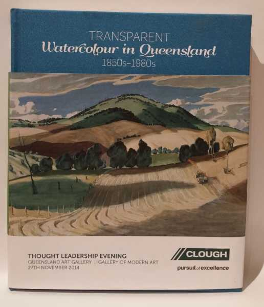 Transparent: Watercolour in Queensland: 1850s-1980s, Michael Hawker