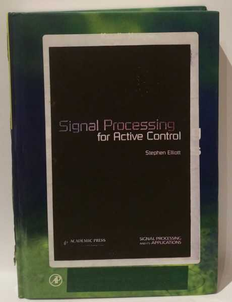 Signal Processing for Active Control, Stephen Elliot