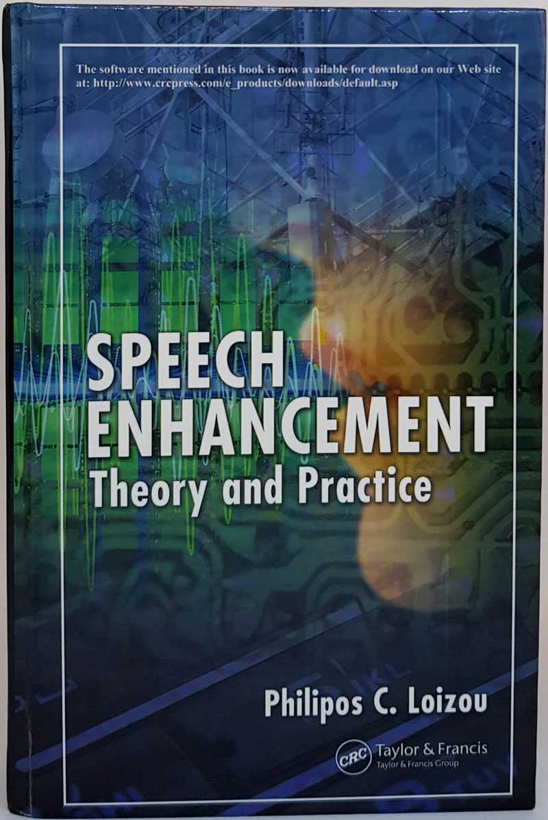 Speech Enhancement: Theory and Practice, Philipos C. Loizou
