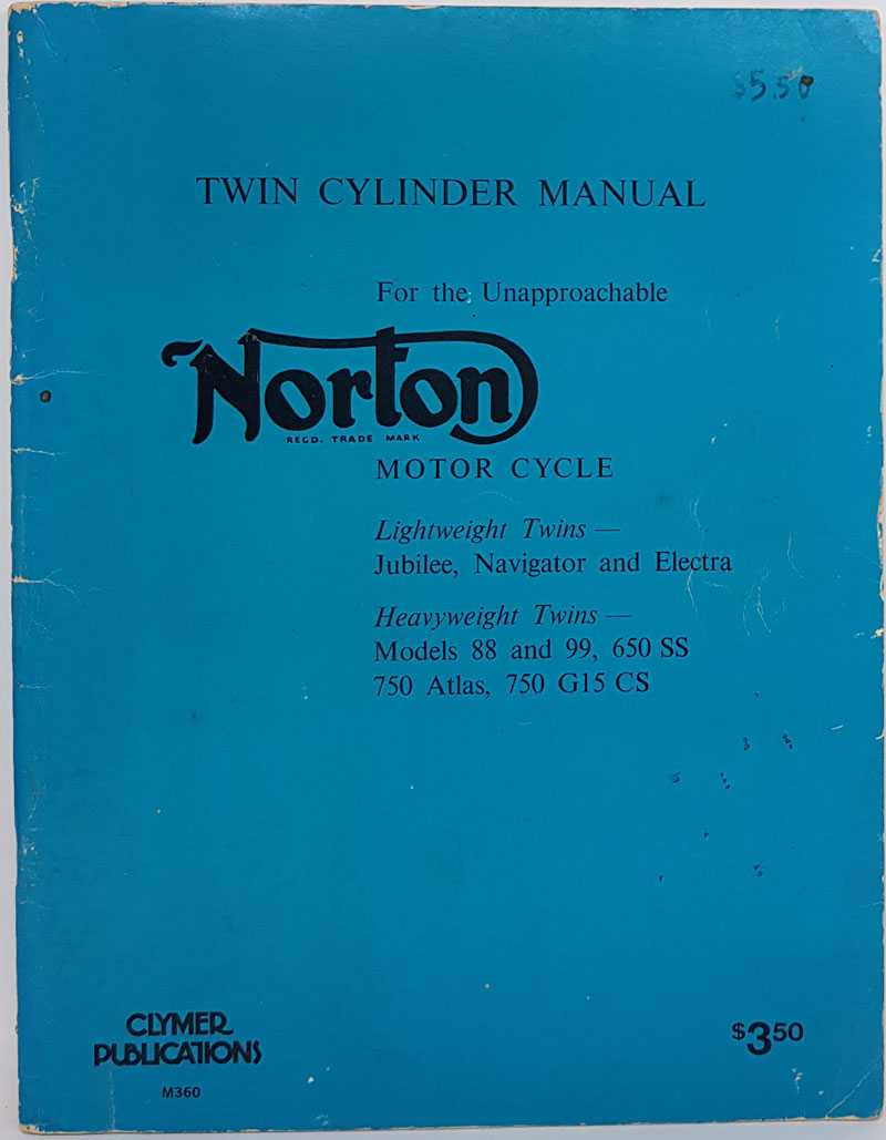 Twin Cylinder Manual For the Unapproachable Norton Motor Cycle: Lightweight Twins - Jubilee, Navigator and Electra: Heavyweight Twins - Models 88 and 99, 650 SS 750 Atlas, 750 G15 CS, Clymer Publications