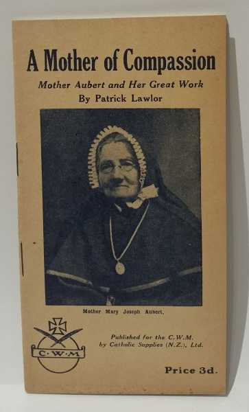 A Mother of Compassion: Mother Aubert and Her Great Work, Patrick Lawlor