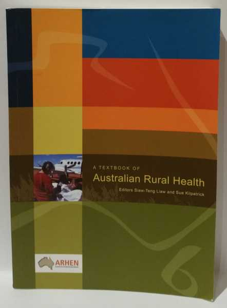 A Textbook of Australian Rural Health, Siaw-Teng Liaw; Sue Kilpatrick