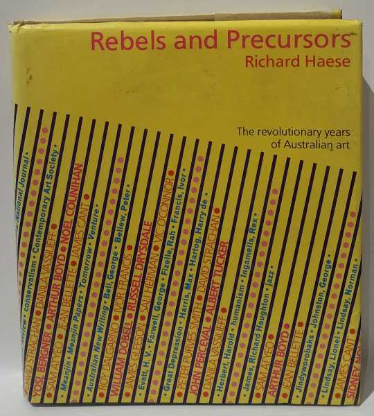 Rebels and Precursors: The revolutionary years of Australian art, Richard Haese