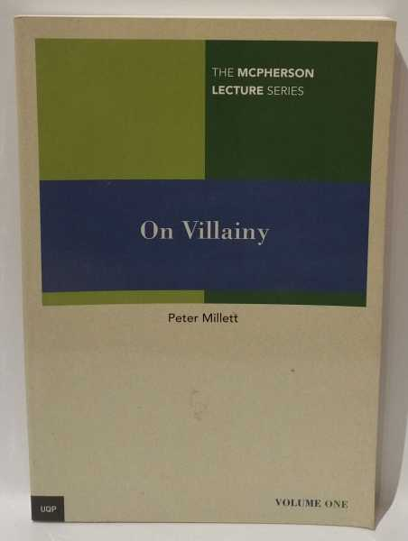 On Villainy: Volume One, Peter Millett