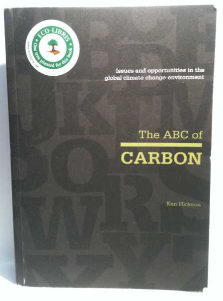 The ABC of Carbon: Issues and opportunities in the global climate change environment, Ken Hickson