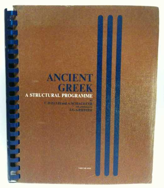 Ancient Greek: A Structural Programme, C. D. Ellis; A. Schachter