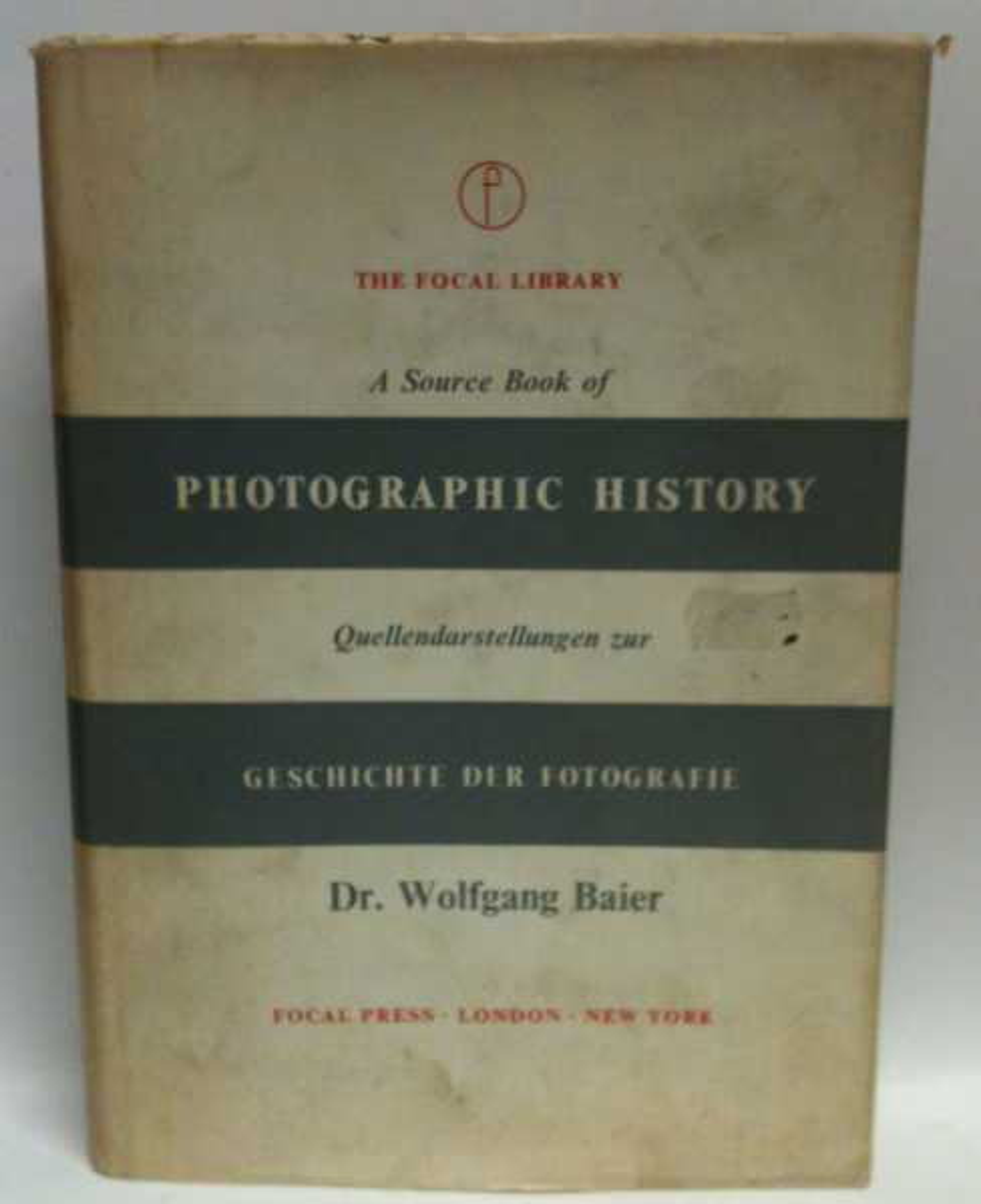 A Source Book of Photographic History / Quellendarstellungen zur Geschichte der Fotografie, Dr. Wolfgang Baier