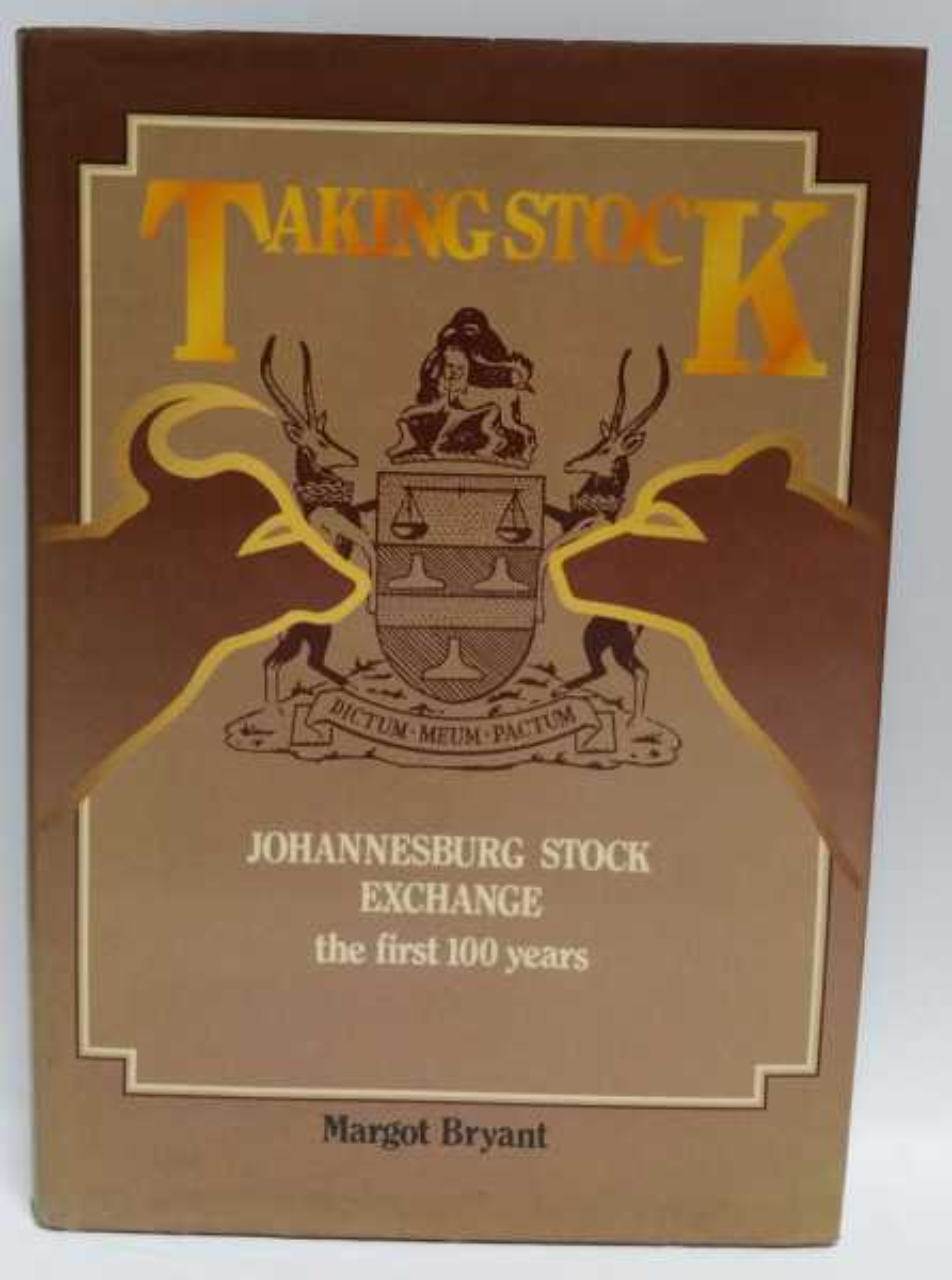Taking Stock: Johannesburg Stock Exchange: the first 100 years, Margot Bryant