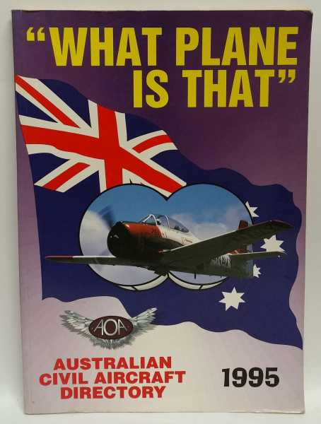 What Plane Is That: Australian Civil Aircraft Directory 1995, Aircraft Observers Association