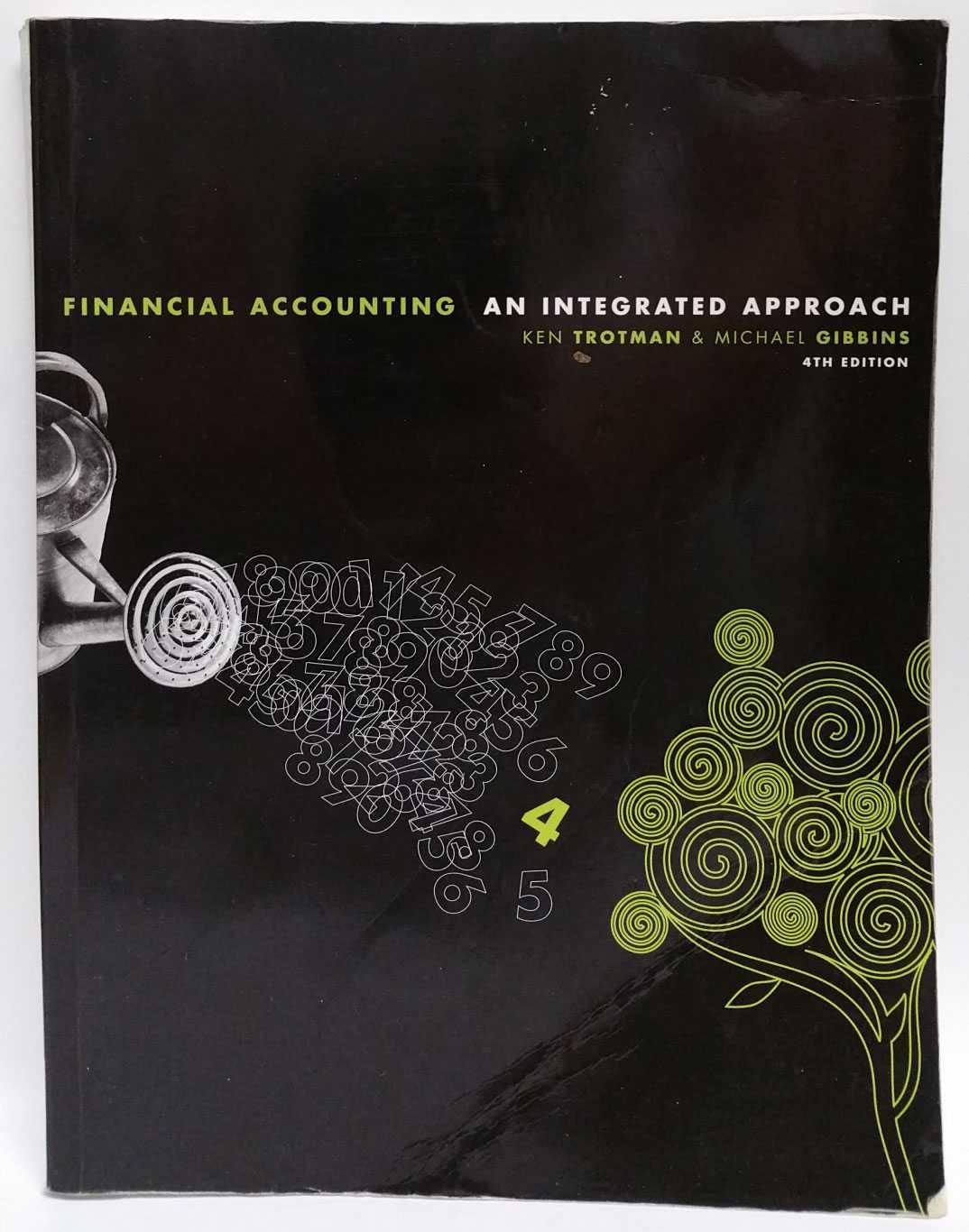 Financial Accounting: An Integrated Approach, Ken Trotman; Michael Gibbins