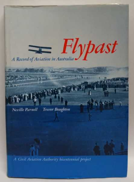 Flypast: A Record of Aviation in Australia, Neville Parnell; Trevor Boughton