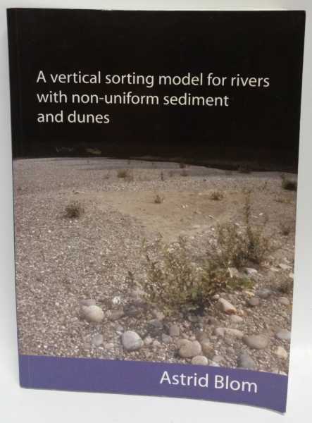 A Vertical Sorting Model for Rivers with Non-Uniform Sediment and Dunes, Astrid Blom