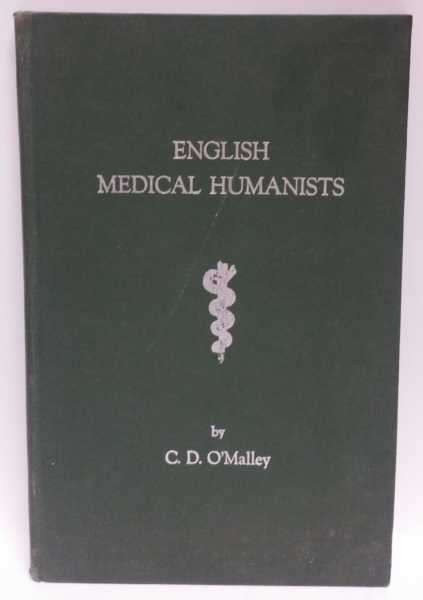 English Medical Humanists: Thomas Linacre and John Caius, C. D. O'Malley