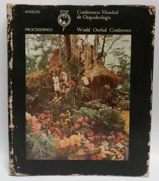 7th World Orchid Conference Proceedings / Anales de la Conferencia Mundial de Orquideologia, 7a. Conferencia Mundial de Orquideologia 1972