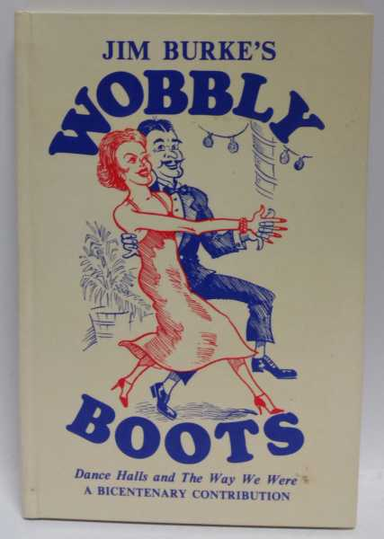 Wobbly Boots: Dance Halls and The Way We Were, Jim Burke