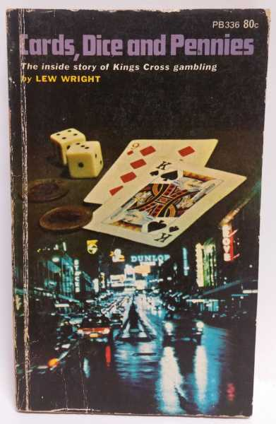 Cards, Dice and Pennies: The inside story of Kings Cross gambling, Lew Wright