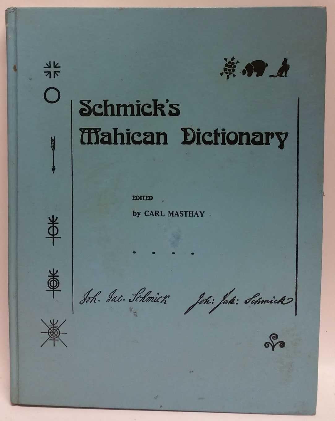 Schmick's Mahican Dictionary, Carl Masthay