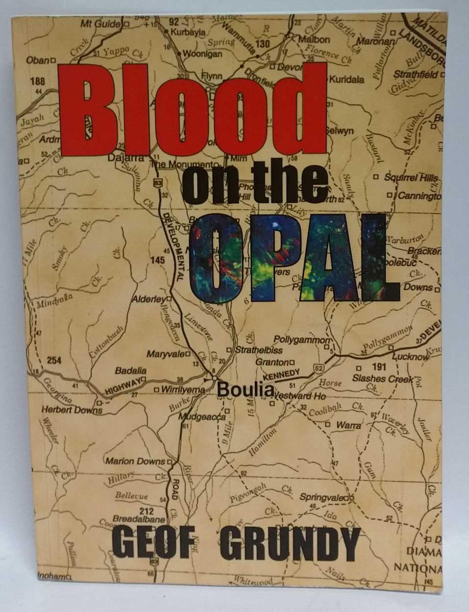 Blood on the Opal, Geof Grundy