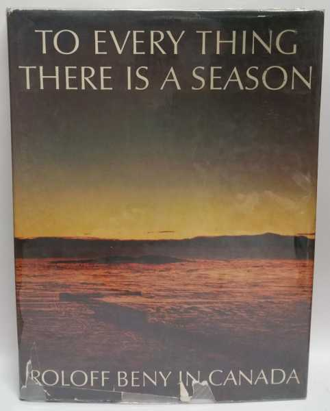 To Every Thing There Is A Season: Roloff Beny In Canada, Roloff Beny; Milton Wilson