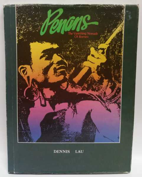 Penans: The Vanishing Nomads of Borneo, Dennis Lau