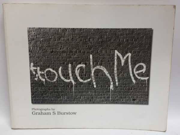 Touch Me, Graham S. Burstow