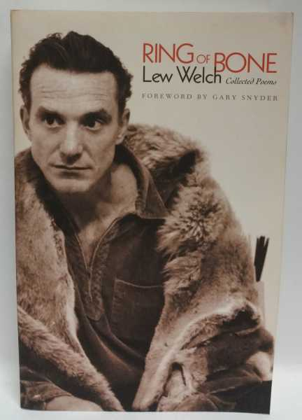 Ring Of Bone: Collected Poems, Lew Welch