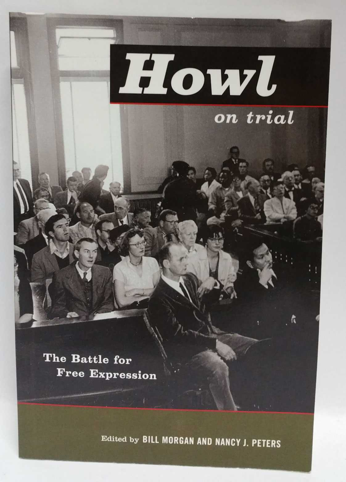 Howl On Trial: The Battle for Free Expression, Bill Morgan; Nancy J. Peters