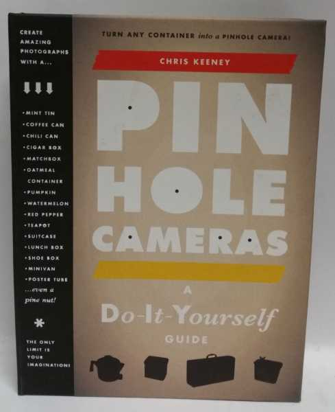 Pin Hole Cameras: A Do-It-Yourself Guide, Chris Keeney